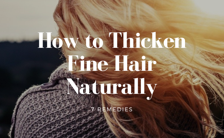 How to Thicken Fine Hair Naturally – 7 Easy ways