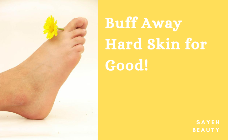 How to get rid of hard skin on feet quickly? – 6 Effective Ways