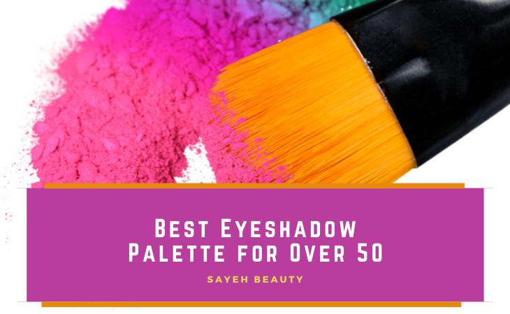 Best Eyeshadow Palette For Over 50